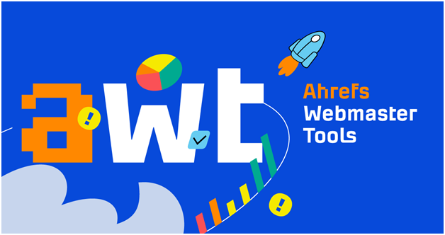 Ahrefs Webmaster Tools: Best 5 SEO Hacks with AWT